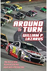 Around the Turn: How stock car racing became one of the most popular sports  in the United States. Paperback
