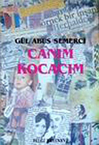 Canım kocacım: Öyküler (Bilgi yayınları. Yeni dizi) (Turkish Edition)