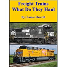 Freight Trains  What Do They Haul