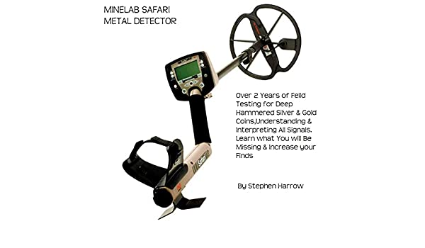 MINELAB SAFARI - UNDERSTANDING SIGNALS & TONES: METAL DETECTING MINELAB SAFARI (English Edition) eBook: S HARROW: Amazon.es: Tienda Kindle