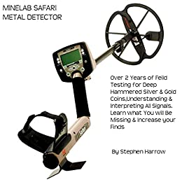 MINELAB SAFARI - UNDERSTANDING SIGNALS & TONES: METAL DETECTING MINELAB SAFARI by [HARROW,