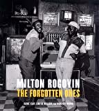 img - for Milton Rogovin: The Forgotten Ones book / textbook / text book