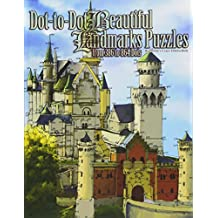 Dot-to-Dot Beautiful Landmarks: Puzzles from 386 to 864 Dots (Dot to Dot Books For Adults) (Volume 16)