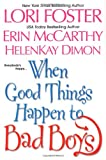 When Good Things Happen to Bad Boys, Lori Foster and HelenKay Dimon, 0758209339