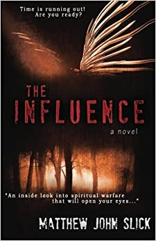 Book The Influence by Matthew John Slick (2011-08-22)