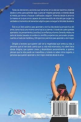 Vivir desde el amor. 108 ejercicios practicos para aprender a vivir mejor: Amazon.es: Romero, Gerardo: Libros