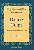 Amazon / Forgotten Books: Dahlia Guide Nineteen Hundred Twenty - Seven Classic Reprint (J J Broomall Firm)