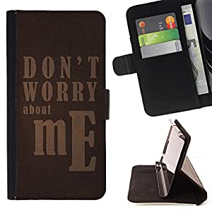 Jordan Colourful Shop - FOR Sony Xperia Z3 Compact - don't worry about me - Leather Case Absorci¨®n cubierta de la caja de alto impacto