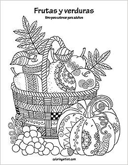 Buy Frutas Y Verduras Libro Para Colorear Para Adultos 1 Volume 1