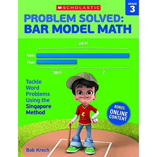 - Problem Solved: Bar Model Math Grade 3: Tackle Word Problems Using the Singapore Method