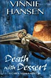 img - for Death with Dessert: A Carol Sabala Mystery (The Carol Sabala Mystery Series) (Volume 5) book / textbook / text book