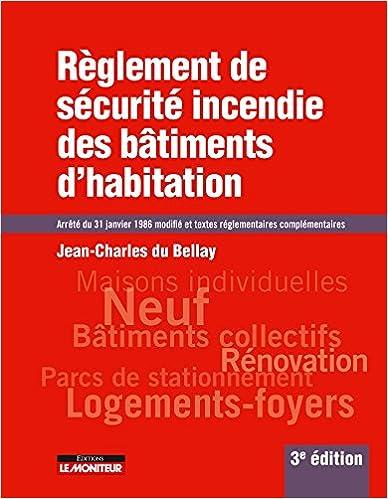 Livre gratuits Règlement de sécurité incendie des bâtiments d'habitation: Arrêté du 31 janvier 1986 modifié et textes réglementaires complémentaires pdf, epub ebook