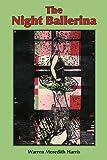 The Night Ballerina, Warren Meredith Harris, 1935916092