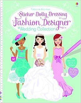 Amazon Com Sticker Dolly Dressing Fashion Designer Wedding Collection 9781409581819 Watt Fiona Baggott Stella Books