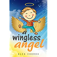 Bedtime Stories: A Wingless Angel (Baby Books, Book for kids, Children's Books, Pictures Book, Values, Preschool, For age 2-8, Fairy Tale)