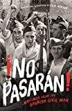 ¡No Pasarán!: Writings from the Spanish Civil War