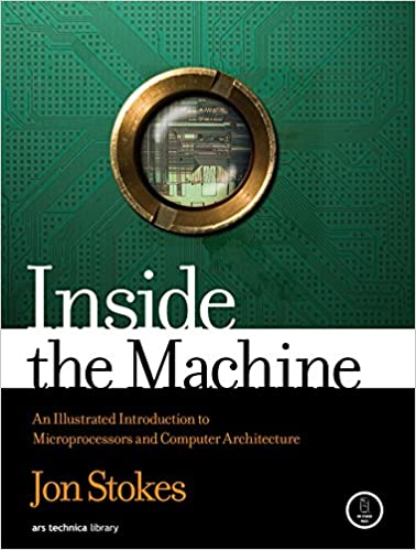 Amazon inside the machine an illustrated introduction to amazon inside the machine an illustrated introduction to microprocessors and computer architecture ebook jon stokes kindle store fandeluxe Gallery