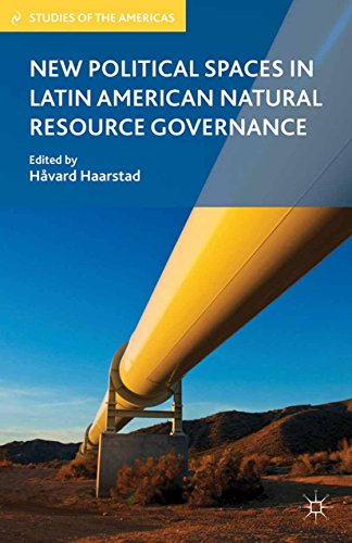 Download New Political Spaces in Latin American Natural Resource Governance (Studies of the Americas) Pdf