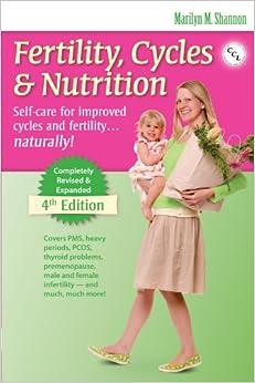 Fertility, Cycles & Nutrition 4th Edition
