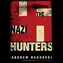 The Nazi Hunters Audiobook by Andrew Nagorski Narrated by Kevin Stillwell
