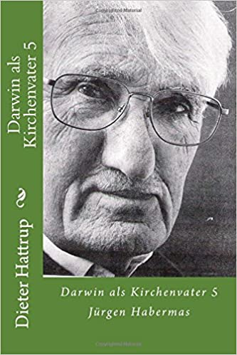 Darwin als Kirchenvater 5: Jürgen Habermas: Volume 5