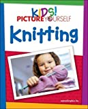 img - for Kids! Picture Yourself Knitting book / textbook / text book
