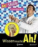 Ah!-SAGEN - Der menschliche Körper (Wissen macht Ah!)