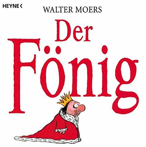 Walter Moers - Der Fönig. Ein Moerschen.