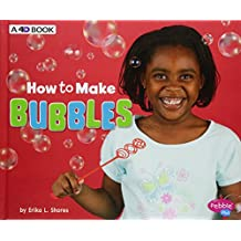 How to Make Bubbles: A 4D Book (Hands-On Science Fun)