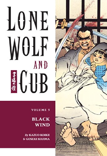 Lone Wolf And Cub Volume 5 Black Wind Kazuo Koike Goseki Kojima