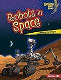Robots in Space (Lightning Bolt Books) (Lightning Bolt Books: Robots Everywhere!)