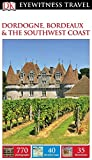 img - for DK Eyewitness Travel Guide: Dordogne, Bordeaux & the Southwest Coast book / textbook / text book
