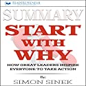 Summary: Start with Why: How Great Leaders Inspire Everyone to Take Action Audiobook by  Readtrepreneur Publishing Narrated by Donna Lorenz Motta