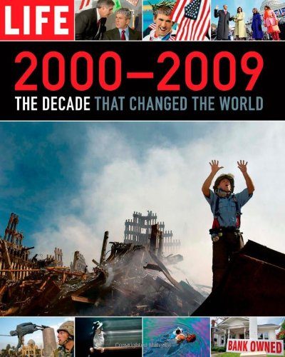 LIFE 2000-2009: The Decade that Changed the World ebook