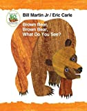Brown Bear, Brown Bear, What Do You See? 50th Anniversary Edition Padded Board Book (Brown Bear and Friends)