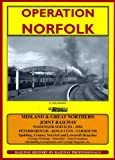 Operation Norfolk: Train Services and Carriage Workings of the Ex-Midland and Great Northern Joint Railway 1954