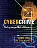 Cybercrime : The Psychology of Online Offenders, Kirwan, Grainne and Power, Andrew, 052118021X