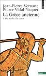 La Grèce ancienne. Tome 1 : Du mythe à la raison par Jean-Pierre Vernant