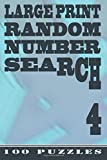 Large Print Random Number Search 4: 100 Puzzles (Volume 4)
