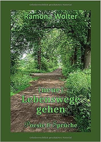 Neue Lebenswege Gehen Poesie Zitate Ramona Wolter
