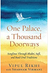 One Palace, a Thousand Doorways: Songlines Through Bhakti, Sufi and Baul Oral Traditions Kindle Edition