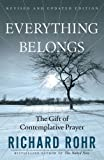 img - for Everything Belongs: The Gift of Contemplative Prayer book / textbook / text book