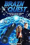 Brain Quest: A Fantastic Voyage through the Progressive Mind