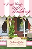 img - for A Piggly Wiggly Wedding (Piggly Wiggly Novels) book / textbook / text book