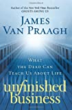 Unfinished Business, James Van Praagh, 0061778141