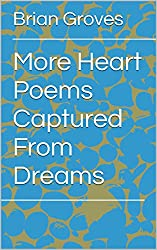 More Heart Poems Captured From Dreams