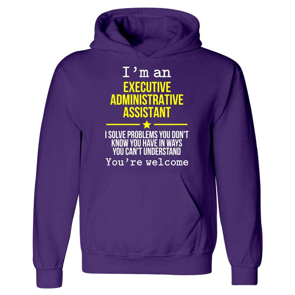 Hoodie Im an Executive Administrative Assistant