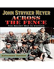 Across the Fence: Expanded Edition: The Secret War in Vietnam