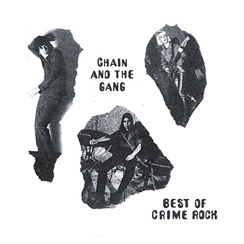 Chain & the Gang - Best Of Crime Rock (CD)