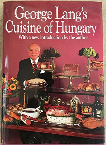 George Lang's Cuisine of Hungary by George Lang